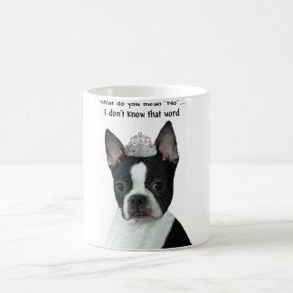 "Boston Terrier:  ¿Qué usted significa ""no""? Taza De Café"