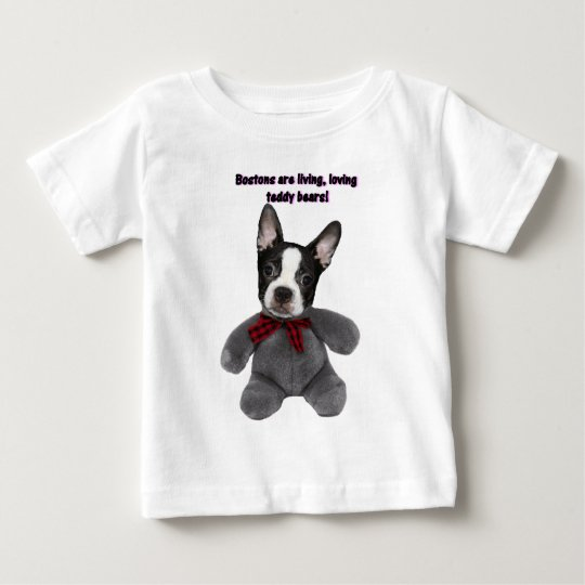 Boston Terrier:  Teddy Bears Baby T-Shirt