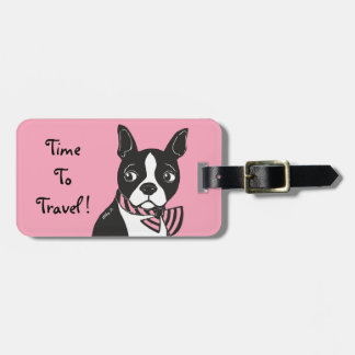 Boston Terrier Time To Travel Pink Luggage Tag