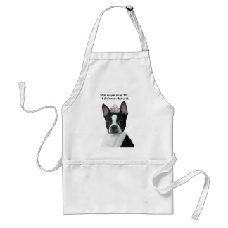 """Boston Terrier:  What Do You Mean """"No""""? Adult Apron"""