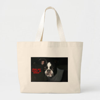 Boston Terrier:  What you lookin' at Buster! Large Tote Bag