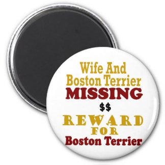Boston Terrier & Wife Missing Reward For Boston Te 2 Inch Round Magnet