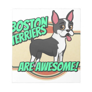 Boston Terriers are awesome! Note Pad