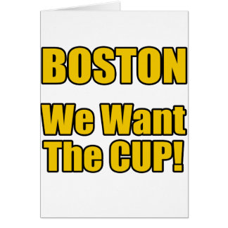 Boston - We Want The Cup! Card