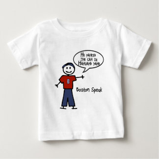 """Bostonspeak """"He Pahked the Cah..."""" He Parked Car.. Baby T-Shirt"""