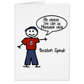 """Bostonspeak """"He Pahked the Cah..."""" He Parked Car.. Card"""