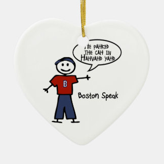 """Bostonspeak """"He Pahked the Cah..."""" He Parked Car.. Ceramic Ornament"""