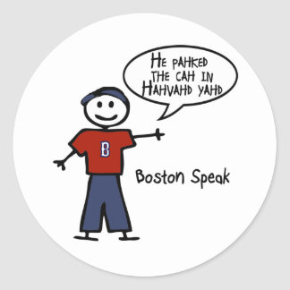 """Bostonspeak """"He Pahked the Cah..."""" He Parked Car.. Classic Round Sticker"""