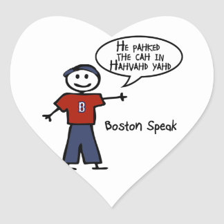 """Bostonspeak """"He Pahked the Cah..."""" He Parked Car.. Heart Sticker"""
