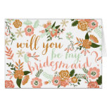 Botanical Floral Will You Be My Bridesmaid Greeting Card