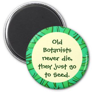 botanists go to seed joke 2 inch round magnet