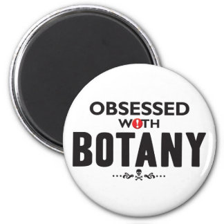 Botany Obsessed 2 Inch Round Magnet