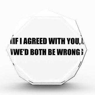 Both Be Wrong Acrylic Award