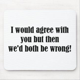 Both Be Wrong Mouse Pad