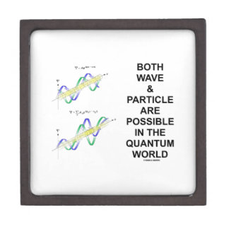 Both Wave & Particle Are Possible In The Quantum Keepsake Box