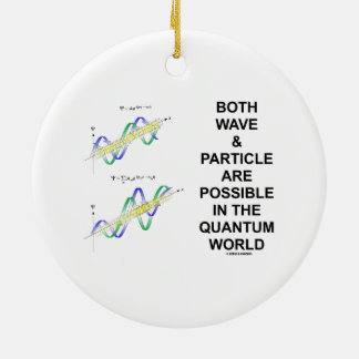 Both Wave & Particle Are Possible In The Quantum Christmas Ornaments