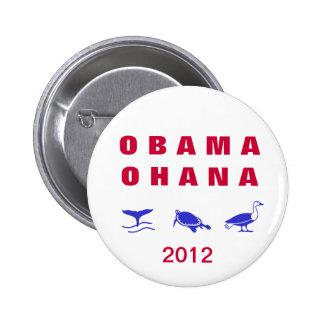 "Botón 2012 del ohana de Obama (Hawaiian = "" famili Pin Redondo De 2 Pulgadas"