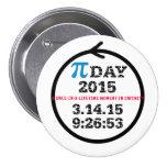 Botón 2015 de la celebración del día del pi pin redondo de 3 pulgadas