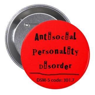 Botón antisocial del desorden de personalidad pin redondo de 3 pulgadas