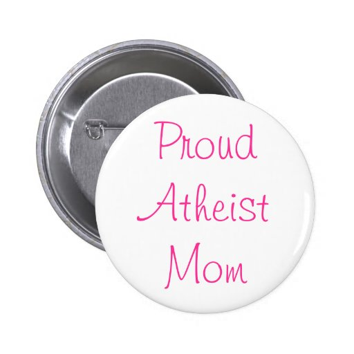 Botón ateo orgulloso de la mamá pin