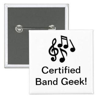 Botón certificado del friki de la banda pin cuadrado