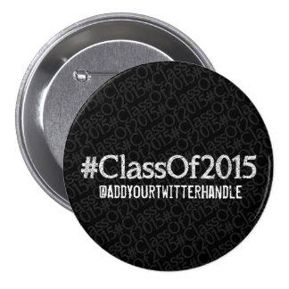 Botón #ClassOf2015 (texto blanco) Pin Redondo De 3 Pulgadas