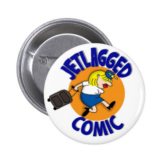 ¡Botón cómico Jetlagged! Pin Redondo De 2 Pulgadas