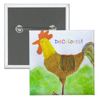 Botón cuadrado de DeColores del gallo Pin