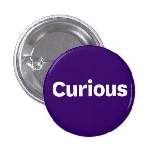 Botón CURIOSO Pin Redondo De 1 Pulgada