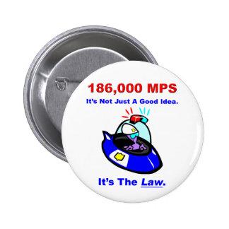 Botón de 186.000 P.M. Pin Redondo De 2 Pulgadas