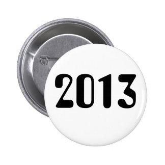 Botón de 2013 blancos con las letras negras pin redondo de 2 pulgadas