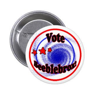 Botón de Beeblebrox del voto Pin Redondo De 2 Pulgadas