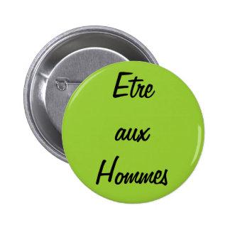 """Botón de """"Etre Hommes aux."""" Pin"""