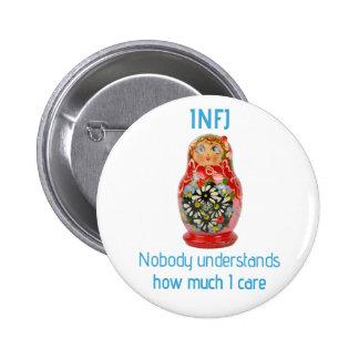 """Botón de INFJ: """"Nadie entiende cuánto cuido """" Pin Redondo De 2 Pulgadas"""