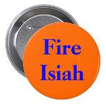 Botón de Isiah del fuego Pin