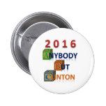 Botón de la campaña cualquiera pero de Clinton Pin Redondo De 2 Pulgadas