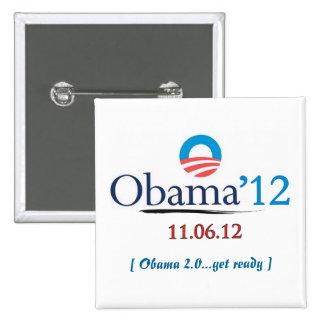 Botón de la campaña de Obama 2012 Pin Cuadrado