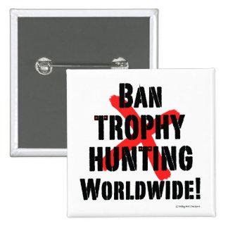 """""""Botón de la caza del trofeo de la prohibición"""" Pin Cuadrado"""