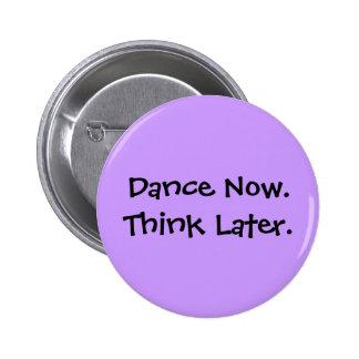 Botón de la danza pin redondo de 2 pulgadas