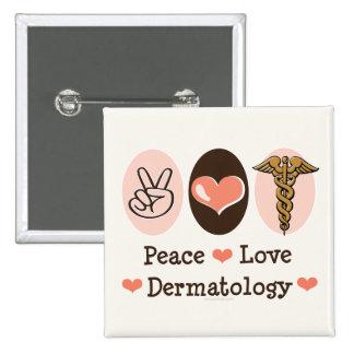 Botón de la dermatología del amor de la paz