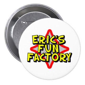 Botón de la fábrica de la diversión de Eric Pins