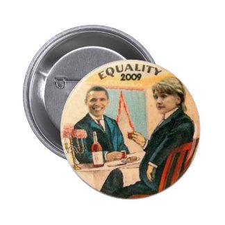 Botón de la igualdad 2009 de Obama y de Hillary Pin Redondo De 2 Pulgadas