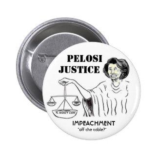 Botón de la justicia de Pelosi Pin Redondo De 2 Pulgadas