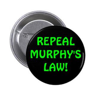 Botón de la ley de Murphy de la derogación Pin Redondo De 2 Pulgadas