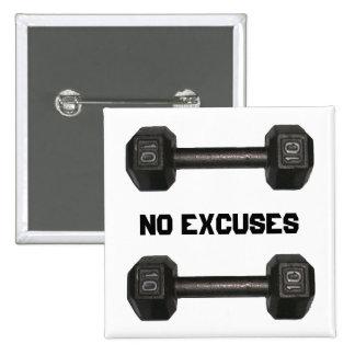 """Botón de la pesa de gimnasia de """"ningunas excusas"""" pin cuadrado"""