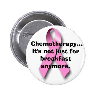 Botón de la quimioterapia pin redondo de 2 pulgadas