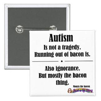 Botón de la tragedia del tocino del autismo - cuad
