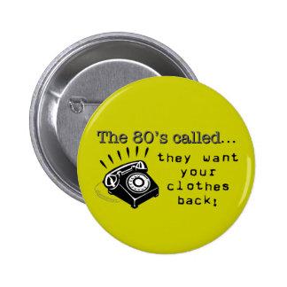 botón de las modas de los años 80