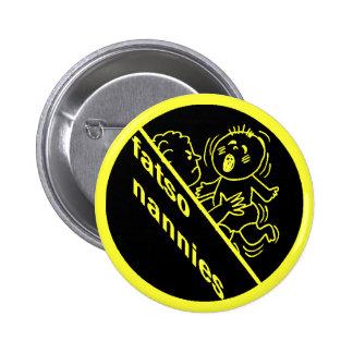 Botón de las niñeras del Fatso Pin
