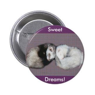 Botón de los hurónes de los sueños dulces pin redondo de 2 pulgadas